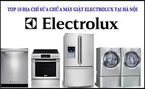 Sửa máy giặt Electrolux tại  Hà Nội chuyên nghiệp